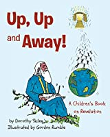 Up, Up and Away!: A Children's Book on Revelation