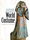 Illustrated Encyclopedia of World Costume (Dover Fashion and Costumes)