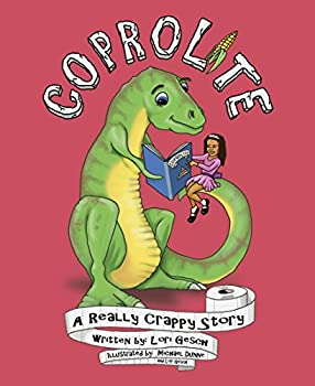 Hardcover Coprolite: A Really Crappy Story [full color illustrations, hidden pictures & photographs] Book