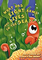 What Has Eight Arms and Lives in the Sea?