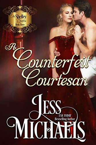 A Counterfeit Courtesan (The Shelley Sisters Book 3) (English Edition)