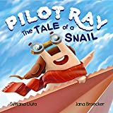 Pilot Ray - The Tale Of A Snail (English Edition)