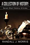 A Collection of History: Seven Short History Articles