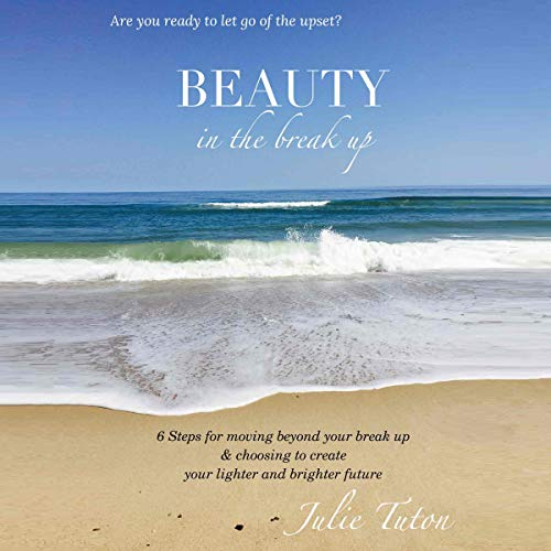 Beauty in the Break Up Audiobook By Julie Tuton cover art