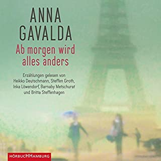 Ab morgen wird alles anders                   By:                                                                                                                                 Anna Gavalda                               Narrated by:                                                                                                                                 Heikko Deutschmann,                                                                                        Steffen Groth,                                                                                        Barnaby Metschurat,                   and others                 Length: 7 hrs and 29 mins     Not rated yet     Overall 0.0