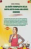 LA GUÍA COMPLETA DE LA DIETA KETO PARA MUJERES 2021/22: El primer libro de cocina sobre la dieta cetogénica creado completamente para mujeres, ... este libro están diseñadas específicamente pa