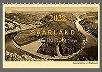 Saarland - vunn domols (frieher) (Tischkalender 2022 DIN A5 quer): Das Saarland, dargestellt in Sammelbildern aus den fruehen Jahren des 20. Jahrhunderts (Monatskalender, 14 Seiten )