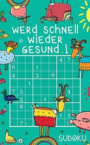 Werd schnell wieder gesund ! - Sudoku: Genesungsgeschenk für Jung und Alt | Rätselbuch zum Zeitvertreib | Kleines Gute Besserung Geschenk zur Aufmunterung