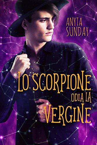Lo Scorpione odia la Vergine (Segni d'Amore Vol. 2)