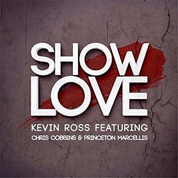 Show Love (feat. Chris Cobbins & Princeton Marcellis)