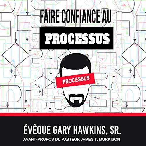 Page de couverture de Faire Confiance au Processus [Trust the Process]