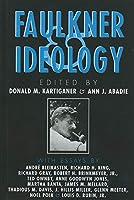 Faulkner and Ideology (Faulkner & Yoknapatawpha Series)