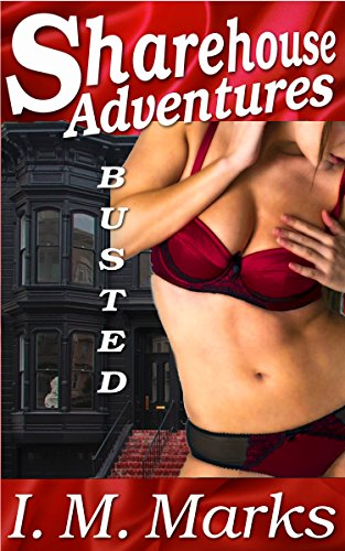 Sharehouse Adventures: Busted (English Edition)