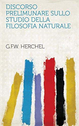 Discorso Prelimunare Sullo Studio Della Filosofia Naturale (Italian Edition)