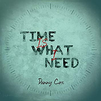 Time Is What I Need