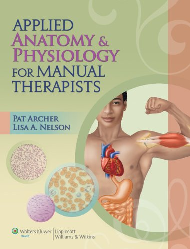 Compare Textbook Prices for Applied Anatomy & Physiology for Manual Therapists 1 Edition ISBN 9781605476551 by Archer, Pat