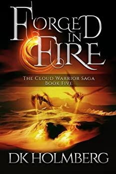 Forged in Fire - Book #5 of the Cloud Warrior Saga