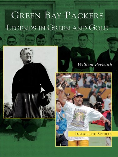 Green Bay Packers: Legends in Green and Gold (Images of Sports) (English Edition)