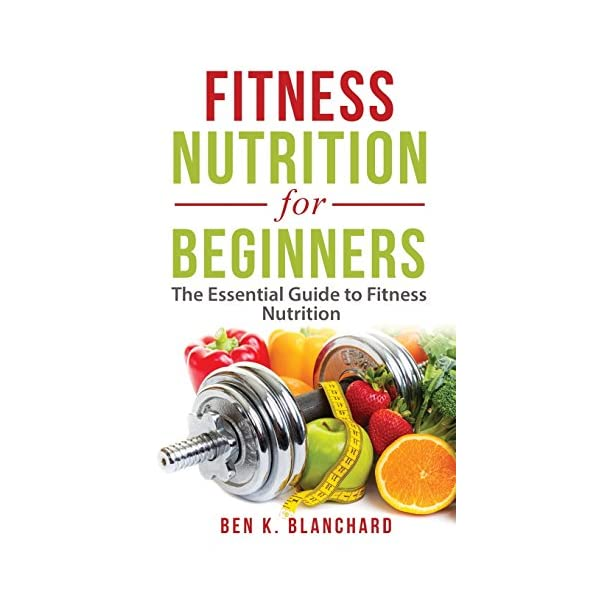 fitness nutrition Fitness Nutrition for Beginners: The Essential Guide to Fitness Nutrition