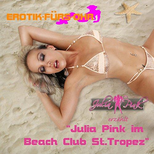 Julia Pink im Beach Club St. Tropez (Erotik fürs Ohr) Titelbild