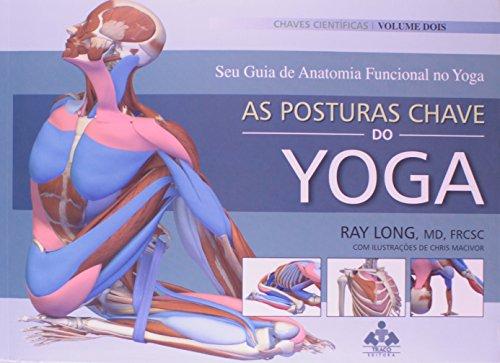 As Posturas Chave do YogaVolume 2