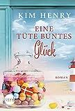 Eine Tüte buntes Glück: Urlaubsroman