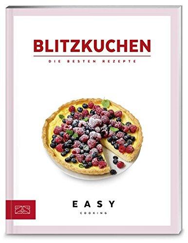 Blitzkuchen: Die besten Rezepte (Easy Kochbücher)