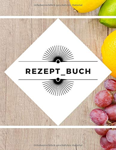REZEPT_BUCH: Rezeptbuch zum Selberschreiben: Das eigene Kochbuch selbst schreiben mit Register für deine Lieblingsrezepte - Für über 120 Rezepte - Als ... Buch zum Ausfüllen  ,geschenke für köche,