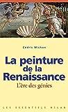 Peinture de la Renaissance (la) L'ère des génies