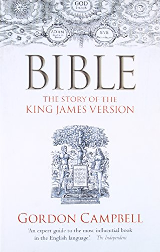 Compare Textbook Prices for Bible: The Story of the King James Version Illustrated Edition ISBN 9780199693016 by Campbell, Gordon