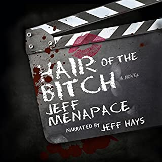 Hair of the Bitch     A Dark Psychological Thriller              By:                                                                                                                                 Jeff Menapace                               Narrated by:                                                                                                                                 Jeff Hays                      Length: 6 hrs and 33 mins     6 ratings     Overall 4.2