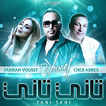 Tani Tani (feat. Farrah Yousef, Cheb Abbes) [Keep Connected]