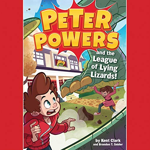 Couverture de Peter Powers and the League of Lying Lizards!