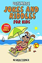Ultimate Jokes and Riddles for Kids: Over 800+ Hilarious Jokes, Riddles, Tongue-twisters, and More! For kids! (Jokes For kids)