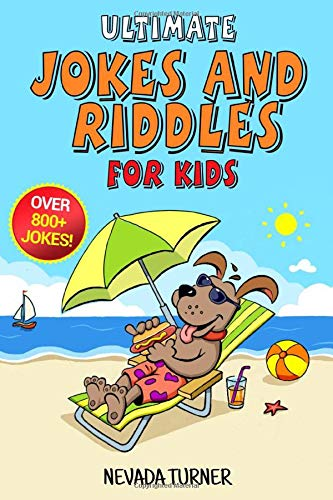 Ultimate Jokes and Riddles for Kids: Over 800+ Hilarious Jokes, Riddles, Tongue-twisters, and More!...