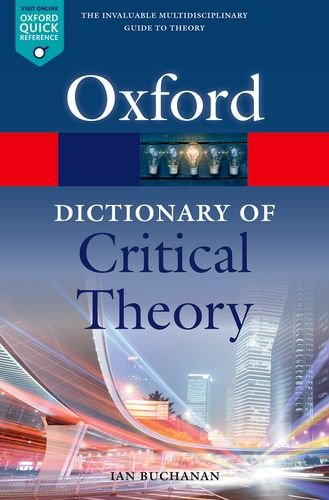 Compare Textbook Prices for A Dictionary of Critical Theory Oxford Quick Reference 2 Edition ISBN 9780198794790 by Buchanan, Ian