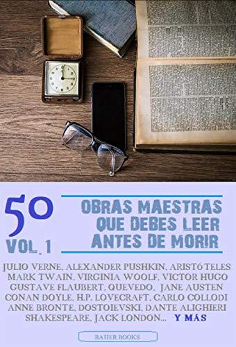 50 Obras Maestras que debes leer antes de morir: Vol.1 (Bauer Classics) (Los Más Vendidos en Español)