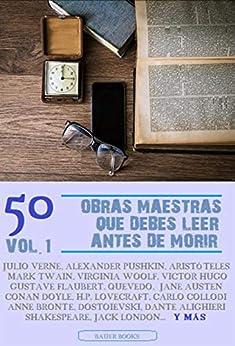 50 Obras Maestras que debes leer antes de morir: Vol.1 (Bauer Classics) (Los Más Vendidos en Español) PDF EPUB Gratis descargar completo