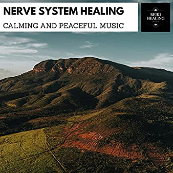 Nerve System Healing - Calming And Peaceful Music