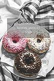 Des donuts matin, midi et soir: Carnet de note « Mon petit carnet » | Carnet de recette de cuisine | Livre de recueil pour cuisinier, pâtissier | 100 ... 6x9 po | 15,24 cm x 22,86 cm | Made In France