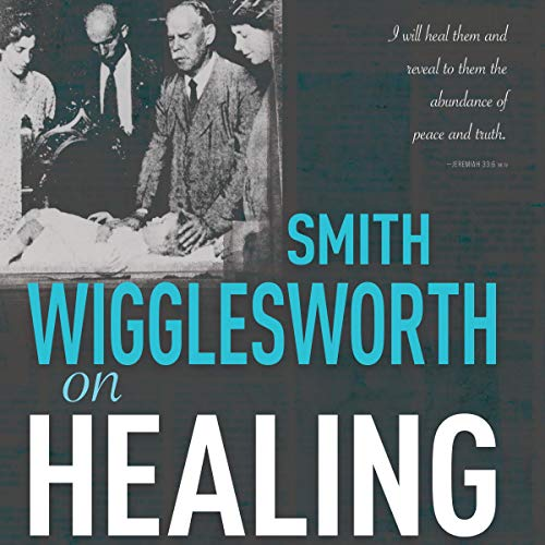 Smith Wigglesworth on Healing cover art