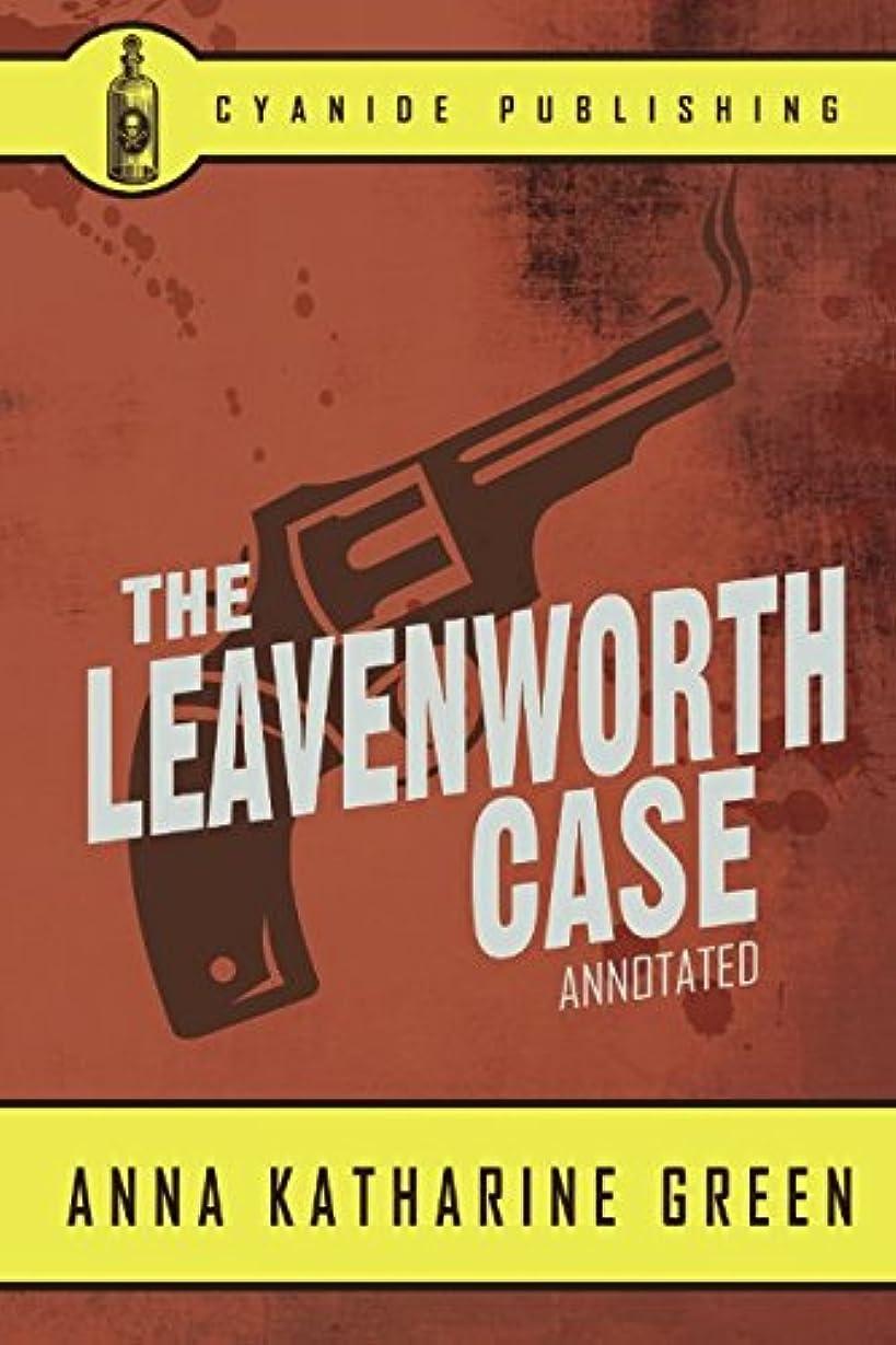 ディスパッチ当社め言葉The Leavenworth Case (Annotated) (Anna Katharine Green Collection)