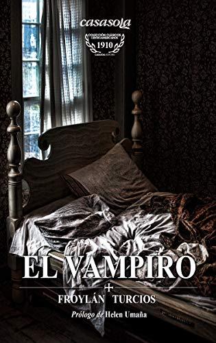 El Vampiro (Colección Clásicos Centroamericanos nº 5) (Spanish Edition) -  Kindle edition by Turcios, Froylan, Pérez, Roberto Carlos, Estrada, Oscar.  Literature & Fiction Kindle eBooks @ Amazon.com.