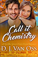 Call It Chemistry: Large Print Edition