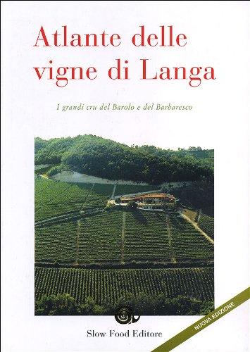 Atlante delle vigne di Langa. Barolo e Barbaresco (Vino)