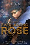 The Everlasting Rose (The Belles series, Book 2) (The Belles, 2, Band 2)