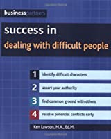 Success in Dealing with Difficult People (Business Partners)