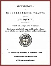 Particulars respecting Sir Francis Bryan, one of the Authors of Songs and Sonnets, printed in 1557. A rare original article from the journal Archaeologia, 1836.