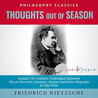 Thoughts Out of Season by Friedrich Nietzsche - The Complete Work Plus an Overview, Summary, Analysis and Author Biography cover art