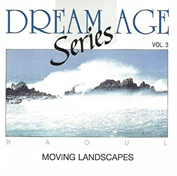 Dream Age Series Vol 3 - Moving Landscapes